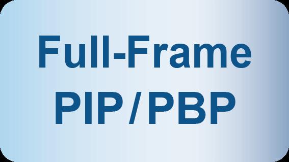 Full-Frame PBP / PIP